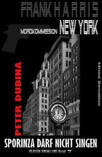 Cover Sporinza darf nicht singen (Frank Harris, Mordkommission New York, Band 7)