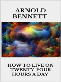 Cover How to Live on Twenty-Four Hours a Day