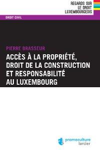Cover Accès à la propriété, droit de la construction et responsabilité au Luxembourg