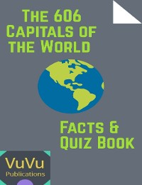 Cover The 606 Capitals of the World Facts & Quiz Book