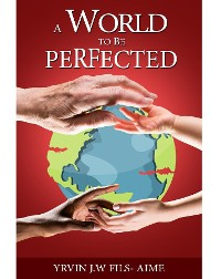Cover A World To Be Perfected