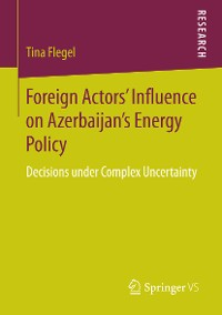 Cover Foreign Actors' Influence on Azerbaijan's Energy Policy