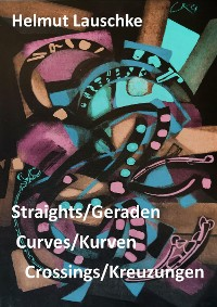 Cover Straights/Geraden, curves/Kurven, crossings/Kreuzungen