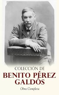 Cover Colección de Benito Pérez Galdós: Obra Completa