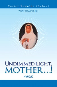 Cover Undimmed Light, Mother…!