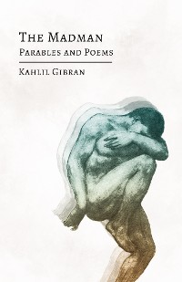 Cover The Madman - His Parables and Poems