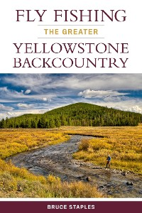 Cover Fly Fishing the Greater Yellowstone Backcountry