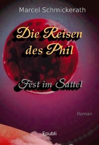 Cover Die Reisen des Phil - Fest im Sattel