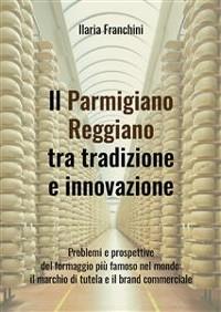 Cover Il Parmigiano Reggiano tra tradizione e innovazione