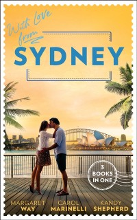 Cover With Love From Sydney: In the Australian Billionaire's Arms / Her Little Secret / The Bridesmaid's Baby Bump
