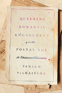 Cover Queering Romantic Engagement in the Postal Age