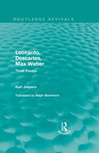 Cover Leonardo, Descartes, Max Weber (Routledge Revivals)