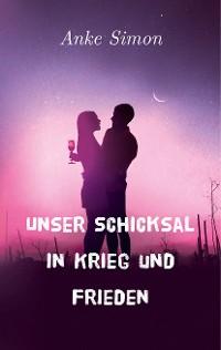 Cover Unser Schicksal in Krieg und Frieden