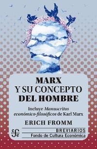 Cover Marx y su concepto del hombre