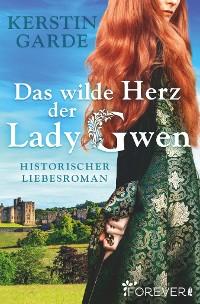 Cover Das wilde Herz der Lady Gwen