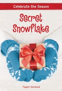 Cover Celebrate the Season: Secret Snowflake