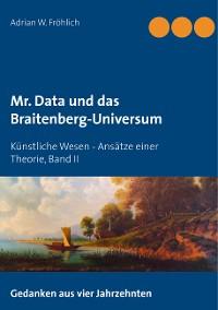 Cover Mr. Data und das Braitenberg-Universum