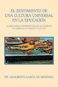 Cover El Sentimiento De Una Cultura Universal En La Educación