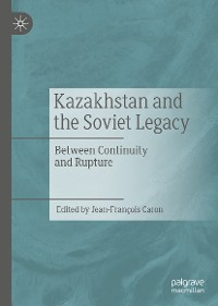 Cover Kazakhstan and the Soviet Legacy