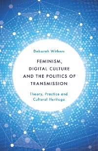 Cover Feminism, Digital Culture and the Politics of Transmission