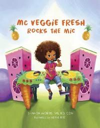 Cover MC Veggie Fresh Rocks the Mic