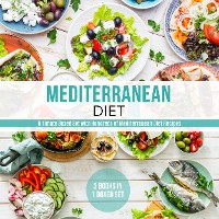 Cover Mediterranean Diet: Ultimate Boxed Set with Hundreds of Mediterranean Diet Recipes: 3 Books In 1 Boxed Set