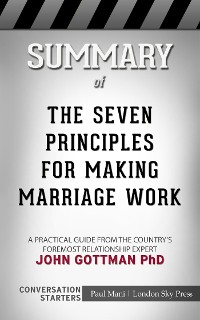 Cover The Seven Principles for Making Marriage Work: A Practical Guide from the Country's Foremost Relationship Expert  by John Gottman PhD | Conversation Starters