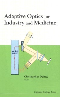 Cover Adaptive Optics For Industry And Medicine - Proceedings Of The Sixth International Workshop