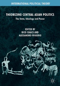 Cover Theorizing Central Asian Politics