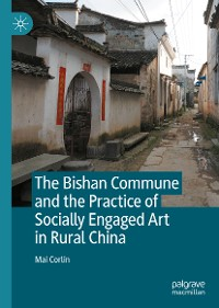 Cover The Bishan Commune and the Practice of Socially Engaged Art in Rural China