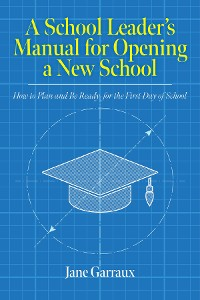 Cover A School Leaders Manual for Opening a New School