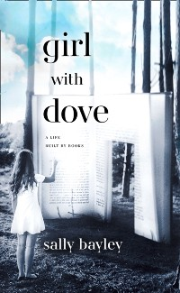Cover Girl With Dove: A Life Built By Books
