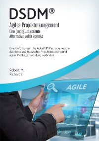 Cover DSDM® - Agiles Projektmanagement - eine (noch) unbekannte Alternative voller Vorteile