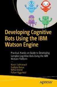 Cover Developing Cognitive Bots Using the IBM Watson Engine