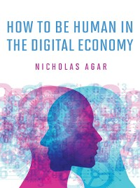 Cover How to Be Human in the Digital Economy