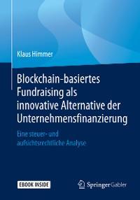 Cover Blockchain-basiertes Fundraising als innovative Alternative der Unternehmensfinanzierung