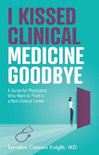 Cover I Kissed Clinical Medicine Goodbye