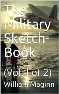 Cover The Military Sketch-Book. Vol. I (of 2)