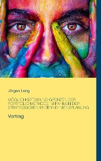 Cover Möglichkeiten und Grenzen der Portfolio-Methode im Rahmen der strategischen Unternehmensplanung