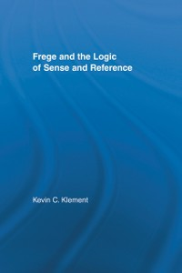 Cover Frege and the Logic of Sense and Reference