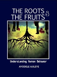 Cover The Roots and the Fruits