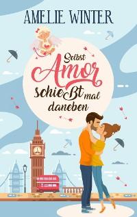 Cover Selbst Amor schießt mal daneben