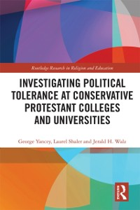 Cover Investigating Political Tolerance at Conservative Protestant Colleges and Universities