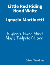 Cover Little Red Riding Hood Waltz Ignacio Martinetti - Beginner Piano Sheet Music Tadpole Edition