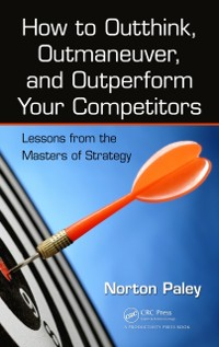 Cover How to Outthink, Outmaneuver, and Outperform Your Competitors