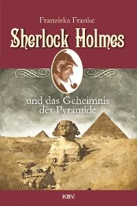 Cover Sherlock Holmes und das Geheimnis der Pyramide