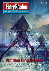 Cover Perry Rhodan 2823: Auf dem Ringplaneten