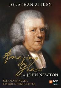Cover Amazing Grace und John Newton