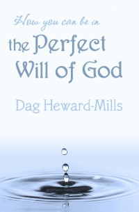 Cover How You Can Be in the Perfect Will of God
