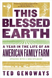 Cover This Blessed Earth: A Year in the Life of an American Family Farm